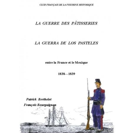 LA GUERRE DES PATISSERIES 1838-1839