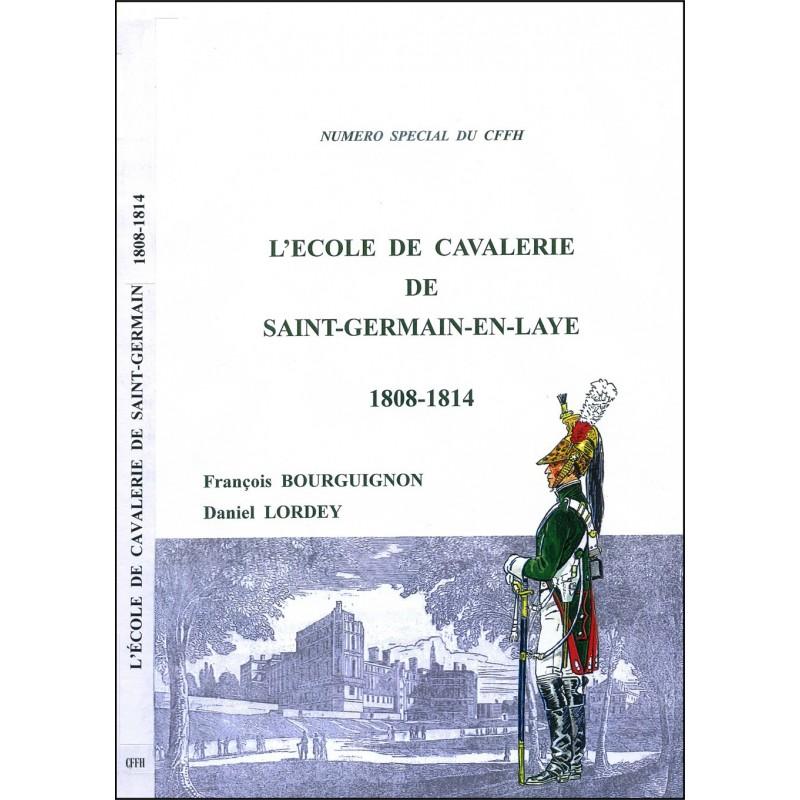 L'Ecole de cavalerie de Saint-Germain 1808-1814